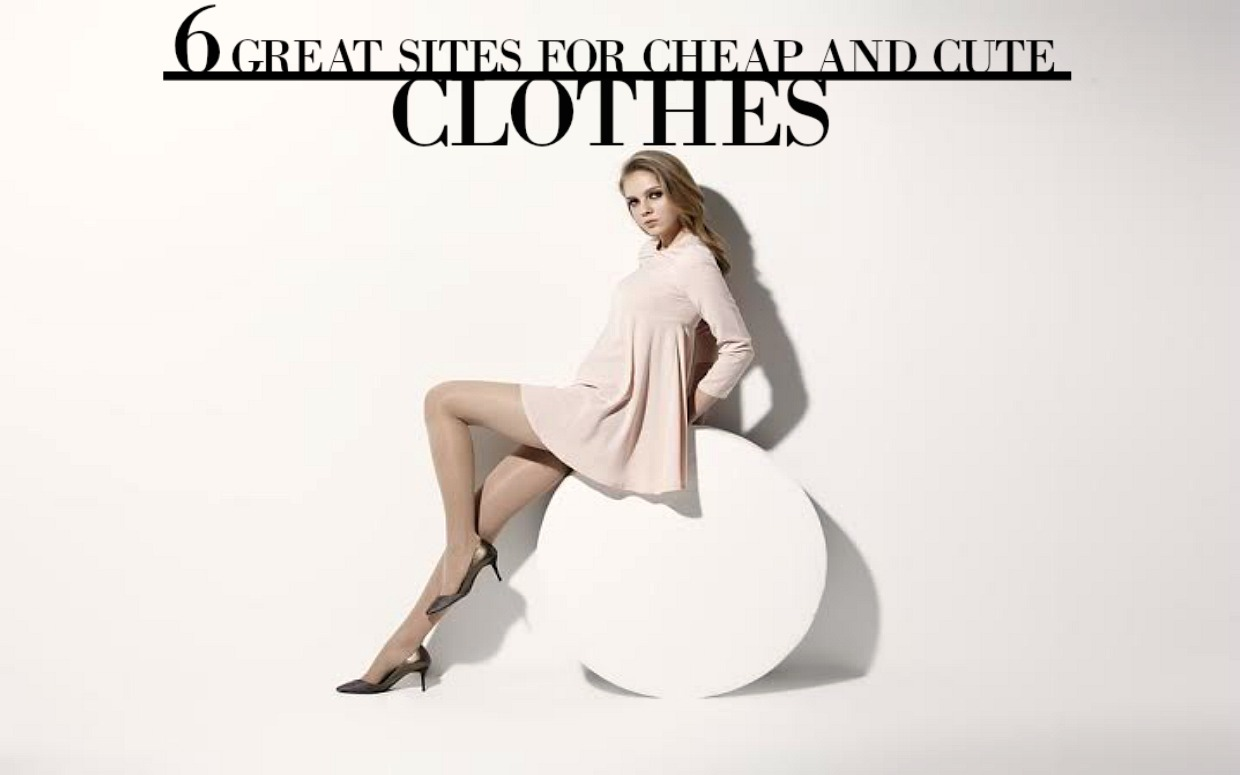 6 great sites for cheap and cute clothes