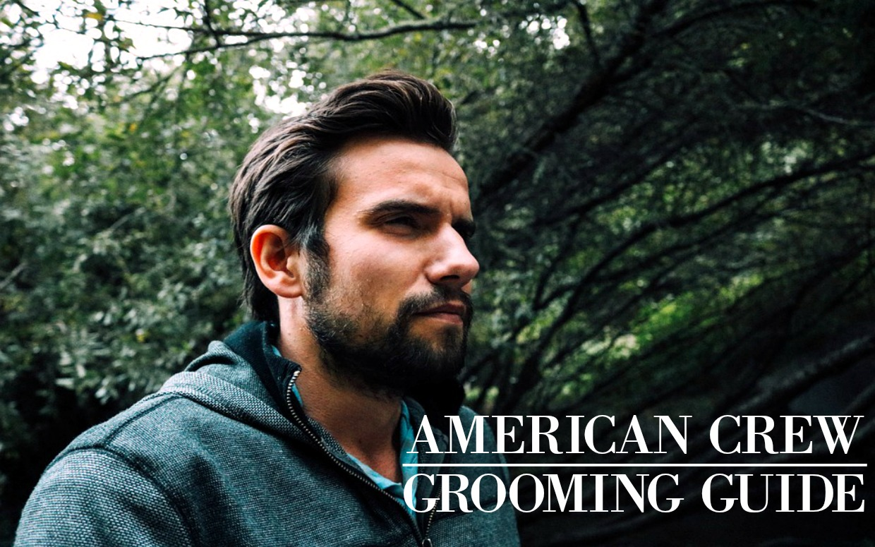 Your Grooming Guide to American Crew - Chasing Foxes
