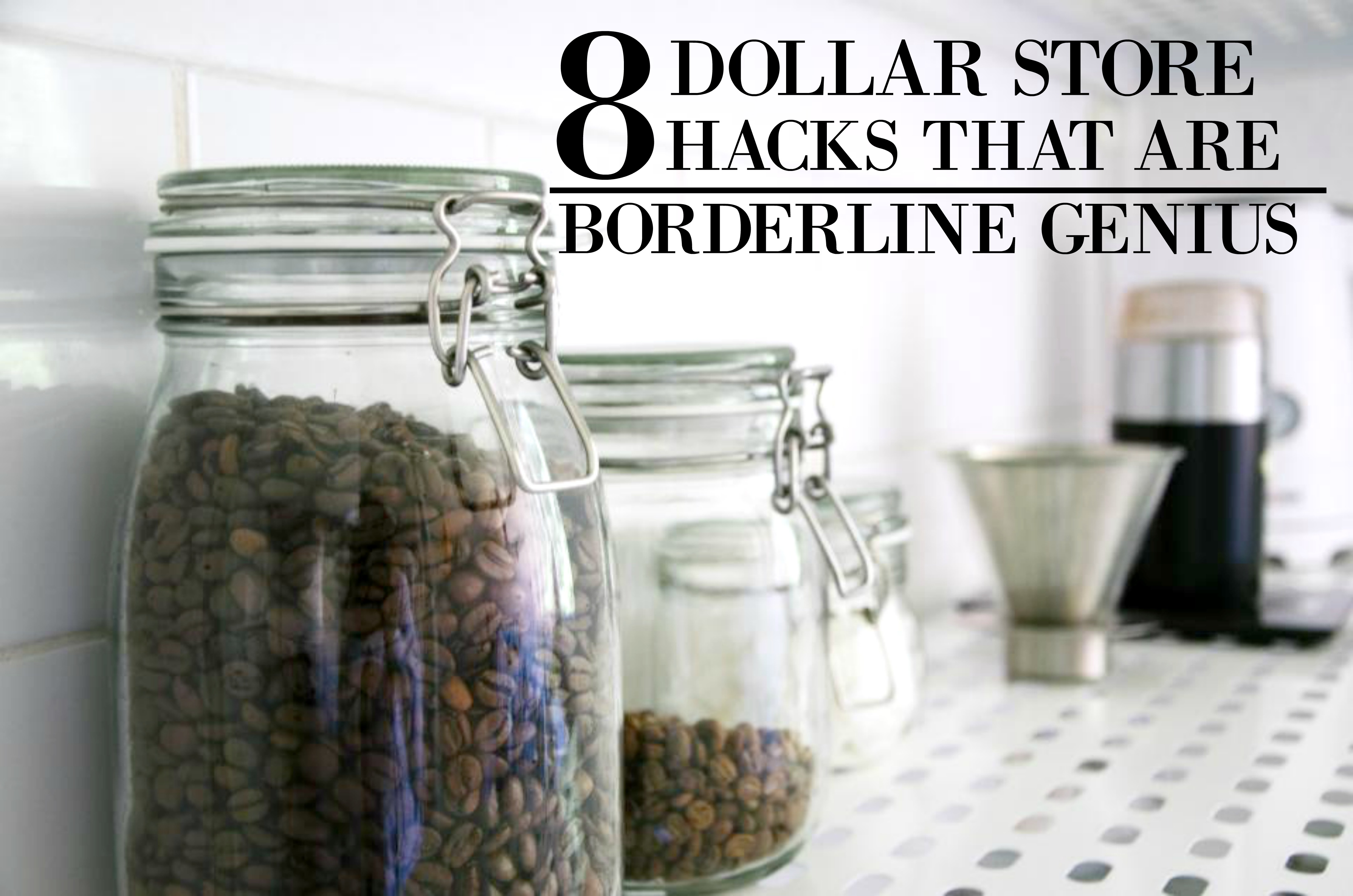 8 Dollar Store Hacks That Are Borderline Genius