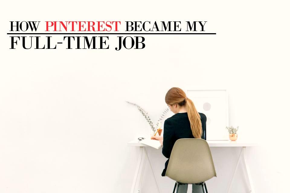 How Pinterest Became My Full-Time Job