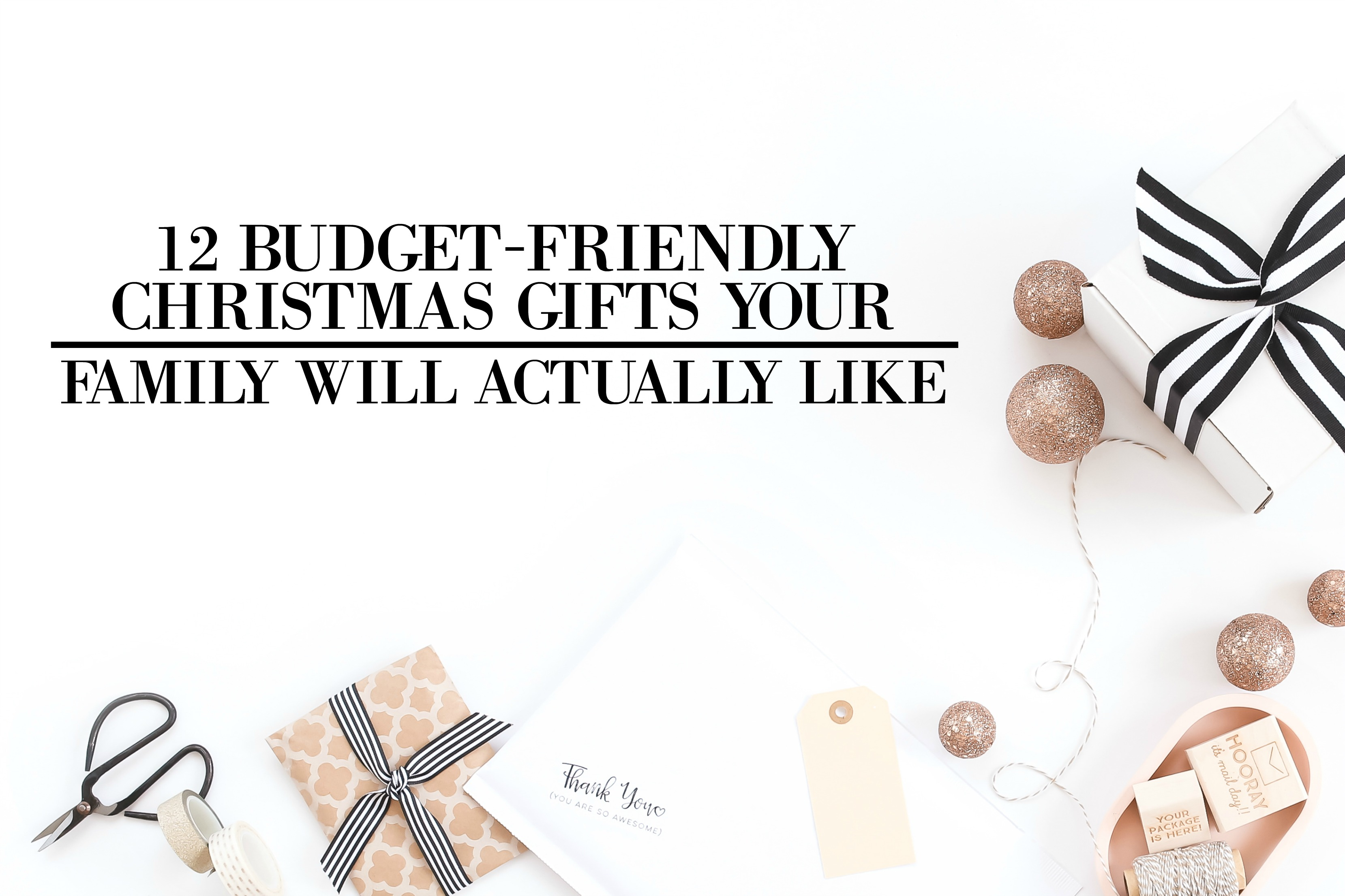 12 budget friendly christmas gifts that your family will actually like