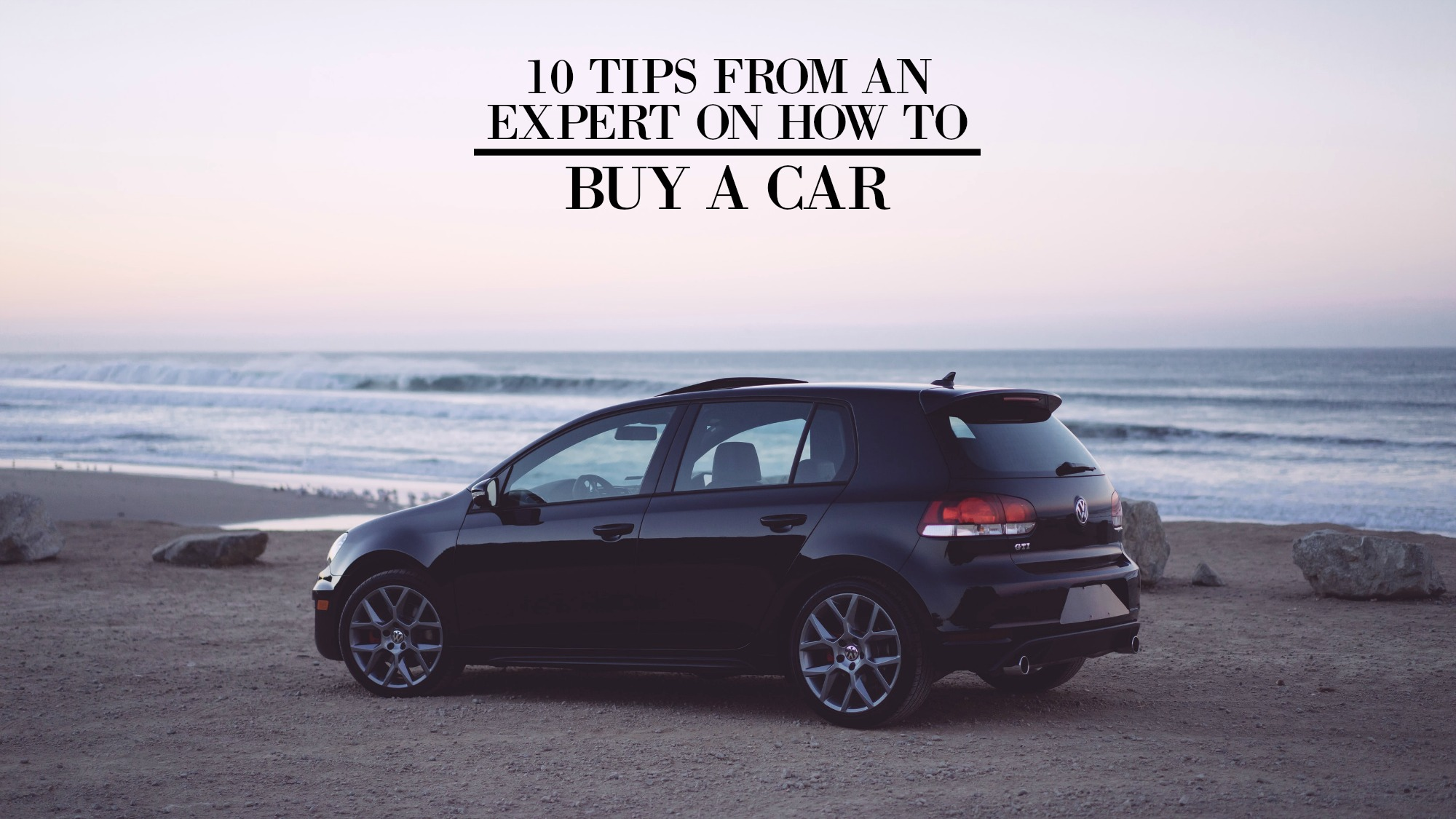 10 10 tips for car buying - 10 10 Tips For Car Buying 21
