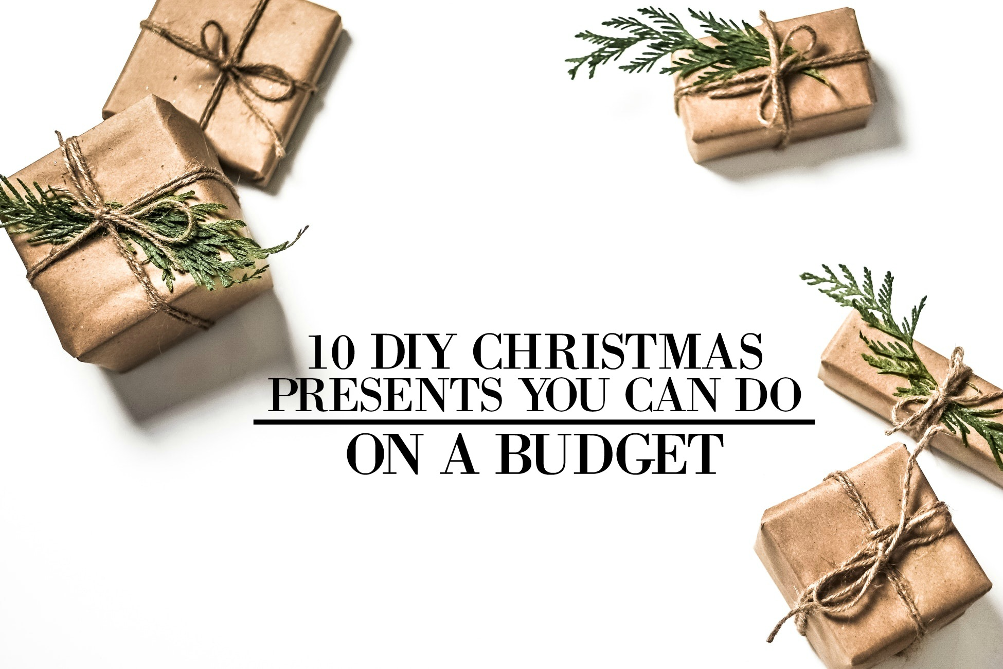 10 DIY Christmas Presents You Can Do on A Budget