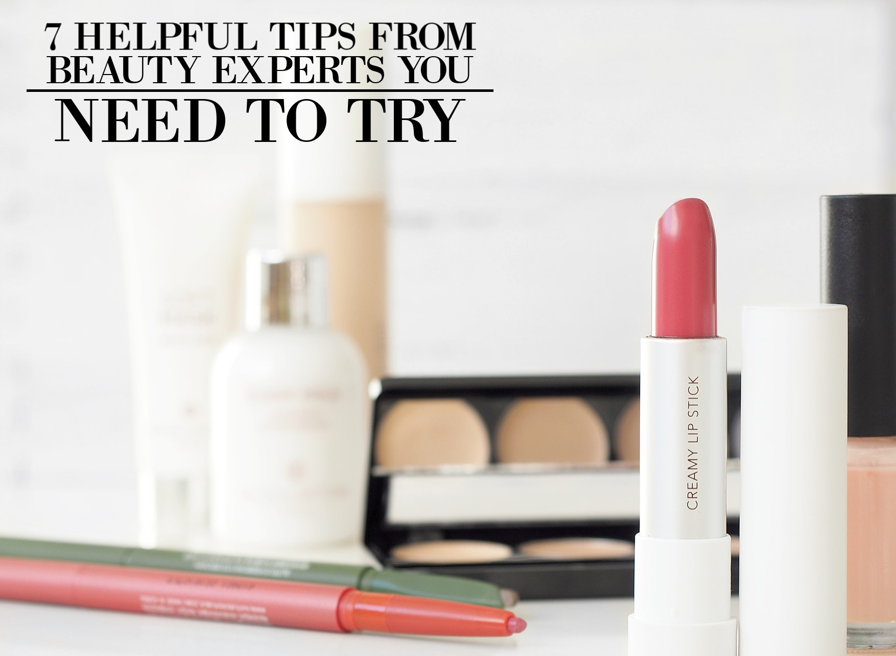 7 Helpful Tips From Beauty Experts You Need To Try